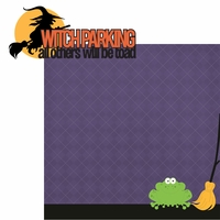 Halloween Sayings: Witch Parking 2 Piece Laser Die Cut Kit