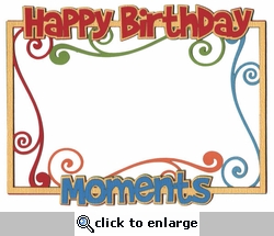 Happy Birthday Moments Photo Frame Laser Die Cut