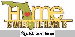 Heart is: Florida Home Is Where The Heart Is Laser Die Cut
