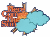 Here Comes The Sun Laser Die Cut