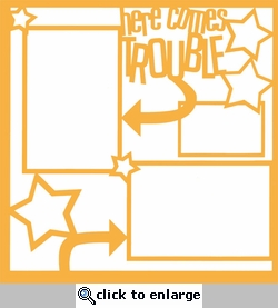 1SYT Here Comes Trouble 12 x 12 Overlay Laser Die Cut