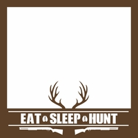Hunting Season: Eat Sleep Hunt 12 x 12 Overlay Laser Die Cut