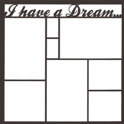 2SYT I Have A Dream... 12 x 12 Overlay Laser Die Cut