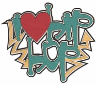 I Heart Hip Hop Laser Die Cut