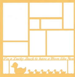 2SYT I'm A Lucky Duck To Have A Mom Like You 12 x 12 Overlay Laser Die Cut