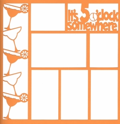 It's 5 o'clock Somewhere 12 x 12 Overlay Laser Die Cut