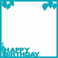 It's Your Birthday: Happy Birthday 12 x 12 Overlay Laser Die Cut