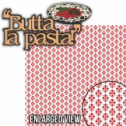 Italian Memories: Butta La Pasta 2 Piece Laser Die Cut Kit