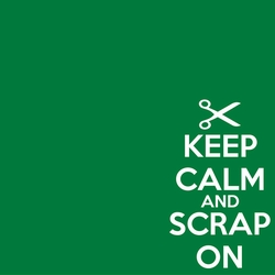Keep Calm and Scrap On 12 x 12 Paper