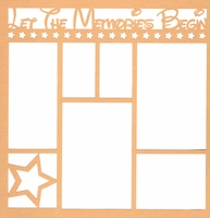 Let The Memories Begin 12 x 12 Overlay Laser Die Cut