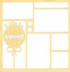2SYT Life Is Sweet 12 x 12 Overlay Laser Die Cut