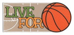 Live for Basketball Laser Die Cut