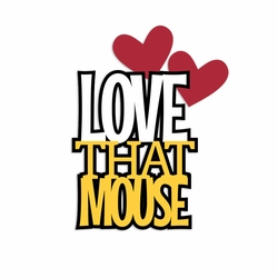 Love this Mouse Laser Die Cut