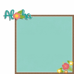 Luau: Aloha 2 Piece Laser Die Cut Kit