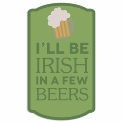 Luck of the Irish: Be Irish Laser Die Cut