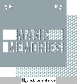Magic Moments: Magic Memories 12 x 12 Overlay Quick Page Laser Die Cut