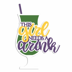 Mardi Gras: Need a Drink Laser Die Cut