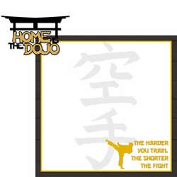 Martial Arts: Home Is The Dojo 2 Piece Laser Die Cut Kit