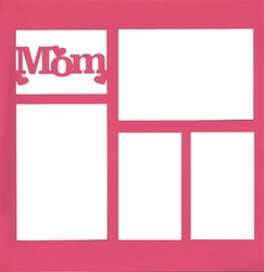 Mom 12 x 12 Overlay Laser Die Cut