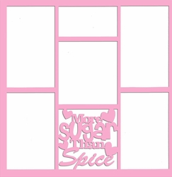 2SYT More Sugar Than Spice 12 x 12 Overlay Laser Die Cut