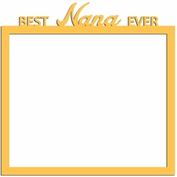 Nana: Best Ever 12 x 12 Overlay Laser Die Cut