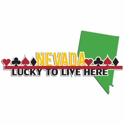 2SYT Nevada Travels: Lucky to live here Laser Die Cut