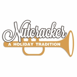 Nutcracker: A Holiday Tradition Laser Die Cut