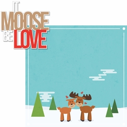 O Canada!: It Moose Be Love 2 Piece Laser Die Cut Kit