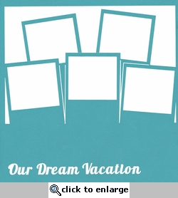 Our Dream Vacation 12 x 12 Overlay Laser Die Cut