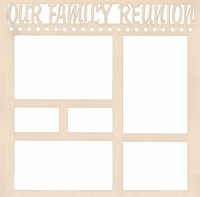 Our Family Reunion 12 x 12 Overlay Laser Die Cut