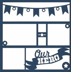 2SYT Our Hero Banner 12 x 12 Overlay Laser Die Cut