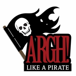 Pirates: Argh Like a Pirate Laser Die Cut