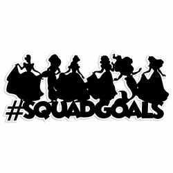 Princess Squad Goals Laser Die Cut