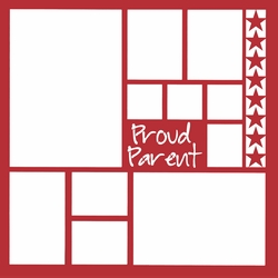 2SYT Proud Parent 12 x 12 Overlay Laser Die Cut