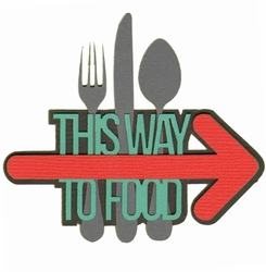 R We There Yet?: This Way To Food  Laser Die Cut