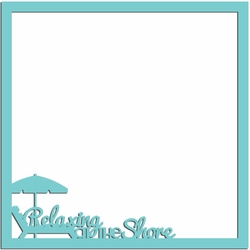 Relaxing at the shore 12 x 12 Overlay Laser Die Cut