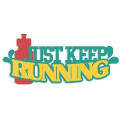Running: Just keep Running Laser Die Cut
