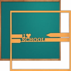 1SYT School: I Heart School 12 x 12 Overlay Quick page Laser Die Cut