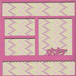 1SYT Sister 12 x 12 Overlay Quick Page Laser Die Cut