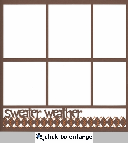Sweater Weather 12 x 12 Overlay Laser Die Cut