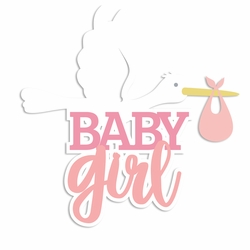 Sweet Baby: Baby Girl Laser Die Cut