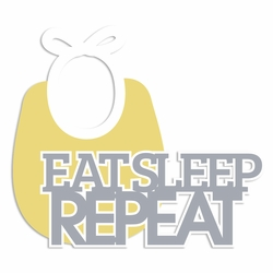 Sweet Baby: Eat Sleep Repeat Laser Die Cut