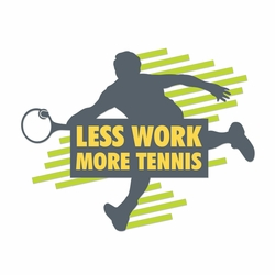2SYT Tennis: Less Work More Tennis Laser Die Cut