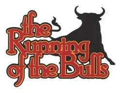 2SYT The Running of the Bulls Laser Die Cut
