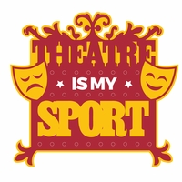 Theater: Is My Sport Laser Die Cut