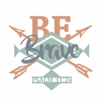 Tribal: Be Brave Laser Die Cut