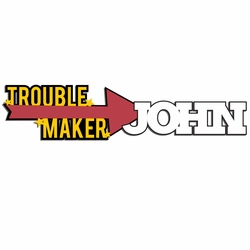 2SYT Trouble Maker: Custom Trouble Maker Laser Die Cut