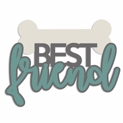 True Friend: Best Friend Laser Die Cut