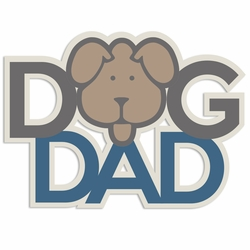 True Friend: Dog Dad Laser Die Cut