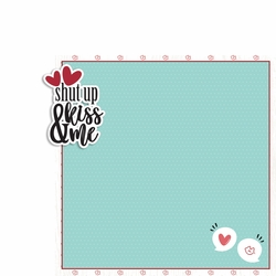 Valentine: Shut up and Kiss me 2 Piece Laser Die Cut Kit